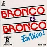 Bronco Es Bronco En Vivo Vol. 2